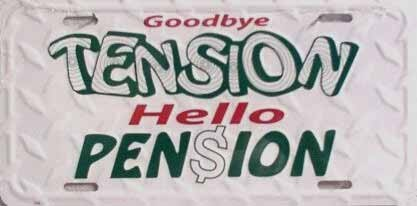 LP-281 Good Bye Tension Hello Pension License Plate - X007